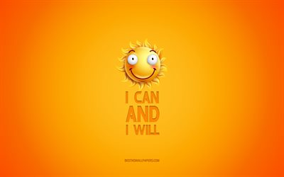 I can and I will, motivation, inspiration, creative 3d art, smile icon, yellow background, quotes about people, mood concepts