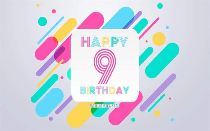 Happy 9 Years Birthday, Abstract Birthday Background, Happy 9th Birthday, Colorful Abstraction, 9th Happy Birthday, Birthday lines background, 9 Years Birthday, 9 Years Birthday party