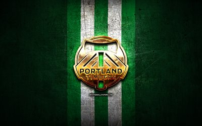 Portland Timbers, golden logo, MLS, green metal background, american soccer club, Portland Timbers FC, United Soccer League, Portland Timbers logo, soccer, USA