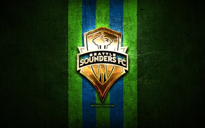 Seattle Sounders FC, golden logo, MLS, green metal background, american soccer club, Seattle Sounders, United Soccer League, Seattle Sounders logo, soccer, USA