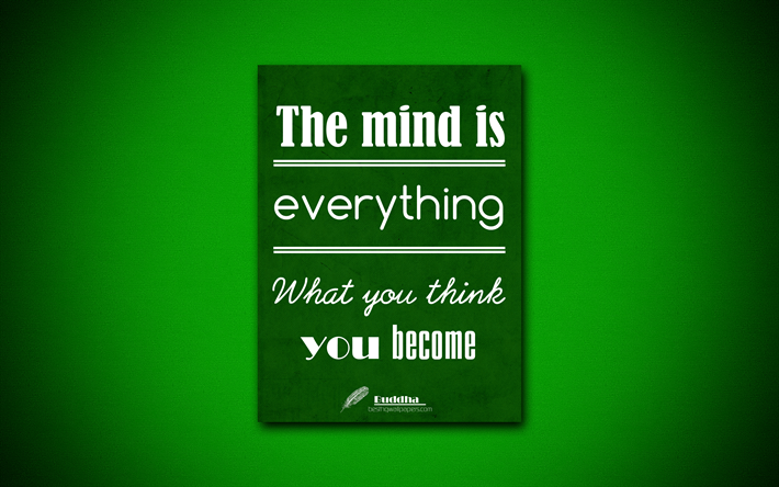 Download Wallpapers 4k The Mind Is Everything What You Think You