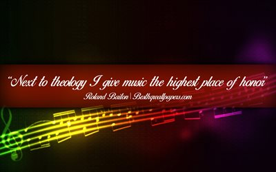 Next to theology I give music the highest place of honor, Roland Baiton, calligraphic text, quotes about music, Roland Baitonquotes, inspiration, music background