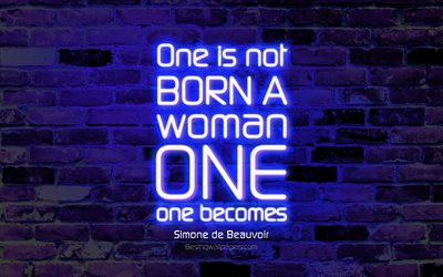 One is not born a woman One becomes one, 4k, blue brick wall, Simone de Beauvoir Quotes, neon text, inspiration, Simone de Beauvoir, quotes about life