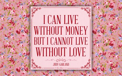 i can live out money but i cannot live