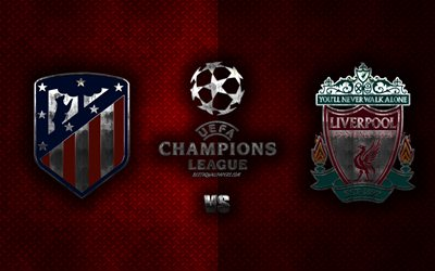 Atletico Madrid vs Liverpool FC, UEFA Champions League, 2020, metal logos, promotional materials, red metal background, Champions League, football match, Atletico Madrid, Liverpool FC