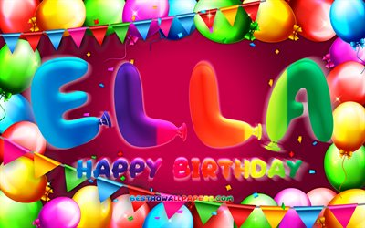 Happy Birthday Ella, 4k, colorful balloon frame, Ella name, purple background, Ella Happy Birthday, Ella Birthday, popular german female names, Birthday concept, Ella