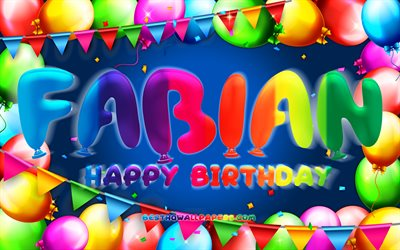 Happy Birthday Fabian, 4k, colorful balloon frame, Fabian name, blue background, Fabian Happy Birthday, Fabian Birthday, popular german male names, Birthday concept, Fabian