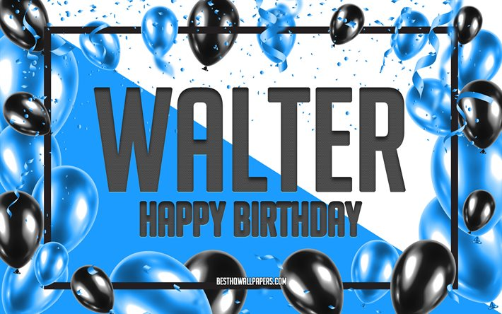 Happy Birthday Walter, Birthday Balloons Background, Walter, wallpapers with names, Walter Happy Birthday, Blue Balloons Birthday Background, greeting card, Walter Birthday