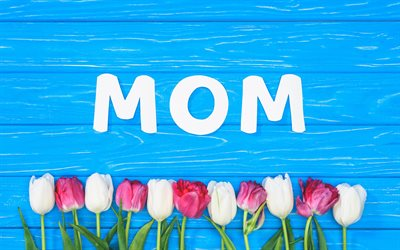 Happy Mothers Day, May 13 2018, word Mom, pink tulips, international holiday, blue wood background, congratulations