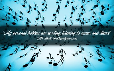My personal hobbies are reading Listening to music And silence, Edith Sitwell, calligraphic text, quotes about music, Edith Sitwell quotes, inspiration, music background