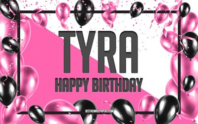 Happy Birthday Tyra, Birthday Balloons Background, Tyra, wallpapers with names, Tyra Happy Birthday, Pink Balloons Birthday Background, greeting card, Tyra Birthday