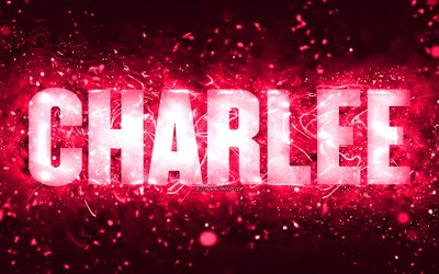 Happy Birthday Charlee, 4k, pink neon lights, Charlee name, creative, Charlee Happy Birthday, Charlee Birthday, popular american female names, picture with Charlee name, Charlee