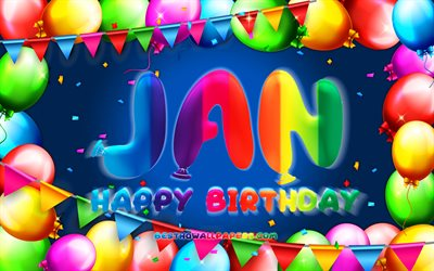 Happy Birthday Jan, 4k, colorful balloon frame, Jan name, blue background, Jan Happy Birthday, Jan Birthday, popular german male names, Birthday concept, Jan