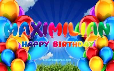 Maximilian Happy Birthday, 4k, cloudy sky background, popular german male names, Birthday Party, colorful ballons, Maximilian name, Happy Birthday Maximilian, Birthday concept, Maximilian Birthday, Maximilian