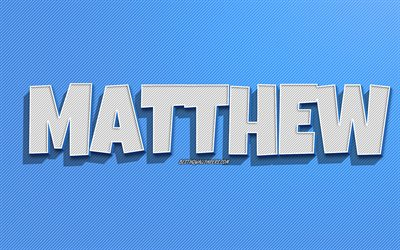 Matthew, blue lines background, wallpapers with names, Matthew name, male names, Matthew greeting card, line art, picture with Matthew name