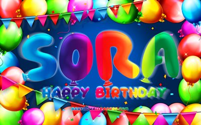 Happy Birthday Sora, 4k, colorful balloon frame, Sora name, blue background, Sora Happy Birthday, Sora Birthday, creative, Birthday concept, Sora