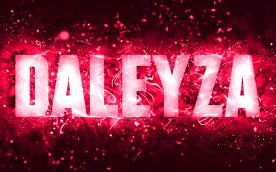 Happy Birthday Daleyza, 4k, pink neon lights, Daleyza name, creative, Daleyza Happy Birthday, Daleyza Birthday, popular american female names, picture with Daleyza name, Daleyza