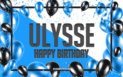 Happy Birthday Ulysse, Birthday Balloons Background, Ulysse, wallpapers with names, Ulysse Happy Birthday, Blue Balloons Birthday Background, Ulysse Birthday