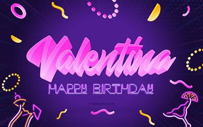 Happy Birthday Valentina, 4k, Purple Party Background, Valentina, creative art, Happy Valentina birthday, Valentina name, Valentina Birthday, Birthday Party Background