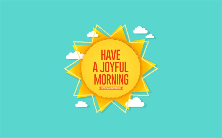 Have a Joyful Morning, sun, blue background, summer concerts, positive wishes, summer art, paper sun, Have a Joyful Morning concerts, Morning wishes