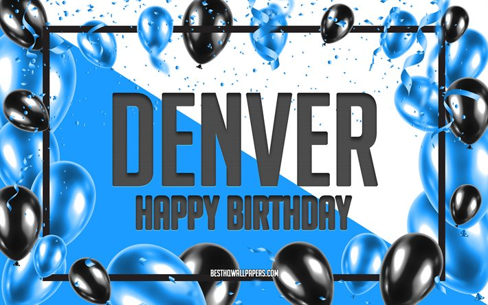 Happy Birthday Denver, Birthday Balloons Background, Denver, wallpapers with names, Denver Happy Birthday, Blue Balloons Birthday Background, greeting card, Denver Birthday