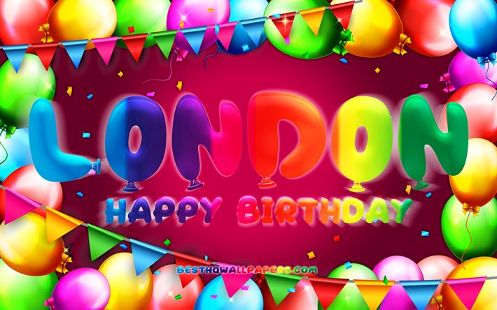 Happy Birthday London, 4k, colorful balloon frame, London name, purple background, London Happy Birthday, London Birthday, popular american female names, Birthday concept, London