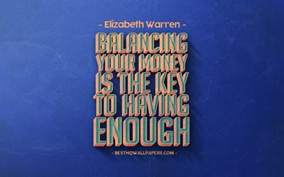 Balancing your money is the key to having enough, Elizabeth Warren quotes, retro style, money quotes, popular quotes, motivation, inspiration, blue retro background, blue stone texture