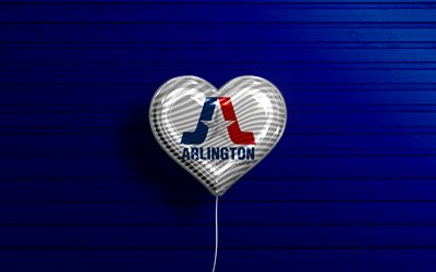 I Love Arlington, Texas, 4k, realistic balloons, blue wooden background, american cities, flag of Arlington, balloon with flag, Arlington flag, Arlington, US cities