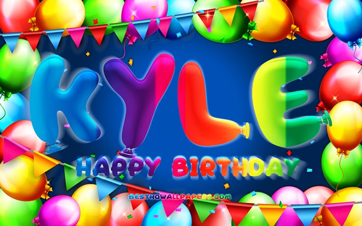 Download wallpapers Happy Birthday Kyle, 4k, colorful ...