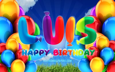 Luis Happy Birthday, 4k, cloudy sky background, popular german male names, Birthday Party, colorful ballons, Luis name, Happy Birthday Luis, Birthday concept, Luis Birthday, Luis