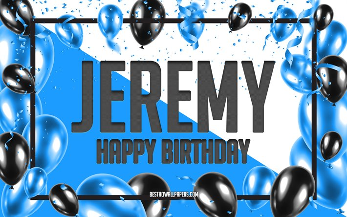 Download wallpapers Happy Birthday Jeremy, Birthday ...
