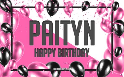 Happy Birthday Paityn, Birthday Balloons Background, Paityn, wallpapers with names, Paityn Happy Birthday, Pink Balloons Birthday Background, greeting card, Paityn Birthday