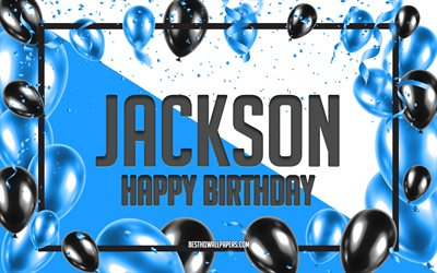 Happy Birthday Jackson, Birthday Balloons Background, Jackson, wallpapers with names, Blue Balloons Birthday Background, greeting card, Jackson Birthday