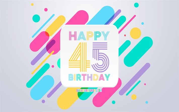 Happy 45th Years Birthday, Abstract Birthday Background, Happy 45th Birthday, Colorful Abstraction, 45th Happy Birthday, Birthday lines background, 45 Years Birthday, 45 Years Birthday party