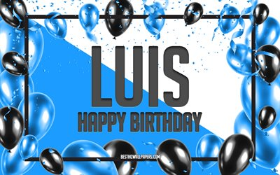 Happy Birthday Luis, Birthday Balloons Background, Luis, wallpapers with names, Luis Happy Birthday, Blue Balloons Birthday Background, greeting card, Luis Birthday
