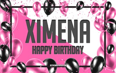 Happy Birthday Ximena, Birthday Balloons Background, Ximena, wallpapers with names, Ximena Happy Birthday, Pink Balloons Birthday Background, greeting card, Ximena Birthday