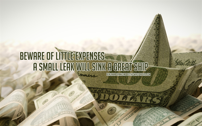 Download Wallpapers Beware Of Little Expenses A Small Leak