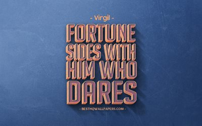 Fortune sides with him who dares, Virgil quotes, retro style, quotes about fortune, popular quotes, motivation, inspiration, blue retro background, blue stone texture