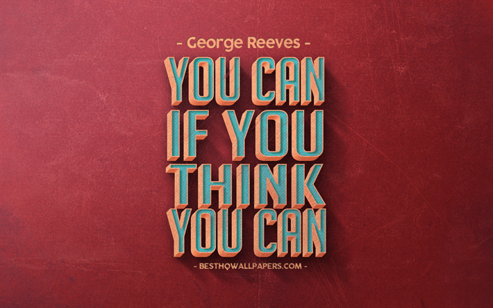 You can if you think you can, retro style, motivation, popular quotes, inspiration, red retro background, red stone texture
