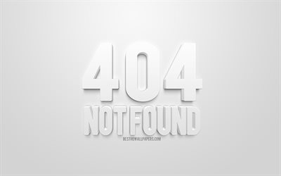 404 Not Found concepts, 3d art, white background, 4d letters, wallpapers not found, creative 3d art, 404 concepts