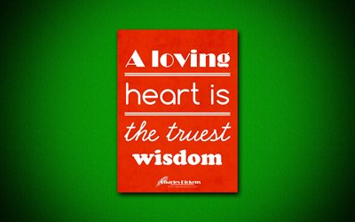4k, A loving heart is the truest wisdom, Charles Dickens, orange paper, popular quotes, Charles Dickens quotes, inspiration, quotes about wisdom