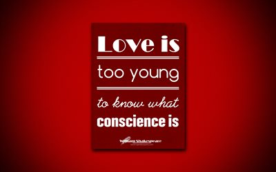 4k, Love is too young to know what conscience is, William Shakespeare, red paper, popular quotes, William Shakespeare quotes, inspiration, quotes about love