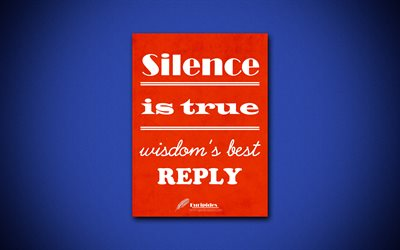 4k, Silence is true wisdoms best reply, Euripides, orange paper, popular quotes, Euripides quotes, inspiration, quotes about wisdom