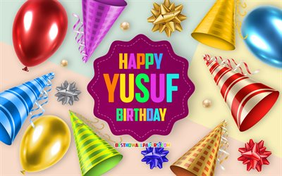 Happy Birthday Yusuf, 4k, Birthday Balloon Background, Yusuf, creative art, Happy Yusuf birthday, silk bows, Yusuf Birthday, Birthday Party Background