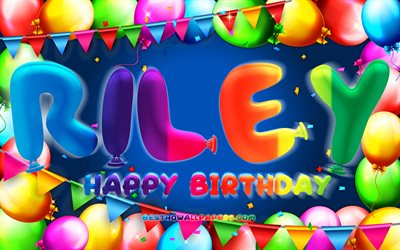 Happy Birthday Riley, 4k, colorful balloon frame, Riley name, blue background, Riley Happy Birthday, Riley Birthday, popular american male names, Birthday concept, Riley