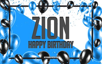 Happy Birthday Zion, Birthday Balloons Background, Zion, wallpapers with names, Zion Happy Birthday, Blue Balloons Birthday Background, greeting card, Zion Birthday