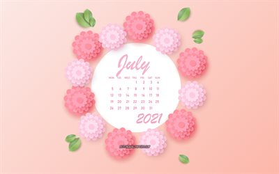 July 2021 Calendar, pink flowers, July, 2021 summer calendars, 3d paper pink flowers, 2021 July Calendar