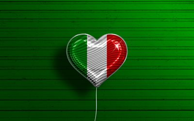 I Love Italy, 4k, realistic balloons, green wooden background, Italian flag heart, favorite countries, flag of Italy, balloon with flag, Italian flag, Love Italy