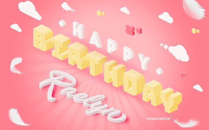 Happy Birthday Raelyn, 3d Art, Birthday 3d Background, Raelyn, Pink Background, Happy Raelyn birthday, 3d Letters, Raelyn Birthday, Creative Birthday Background