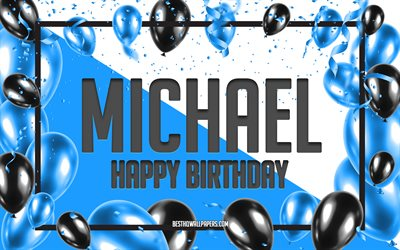 Happy Birthday Michael, Birthday Balloons Background, Michael, wallpapers with names, Blue Balloons Birthday Background, greeting card, Michael Birthday
